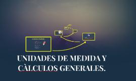 UNIDADES DE MEDIDA Y CALCULOS GENERALES