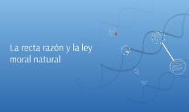 Tema 8. La recta razón y la ley natural
