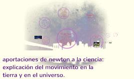 Copy of  aportaciones de newton a la ciencia: explicación del movimie
