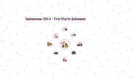 Særemne 2014 - Eva Marie Johnsen