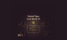 Tabloid Tiger: