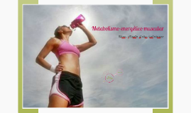 ND Metabolismo energético-muscular