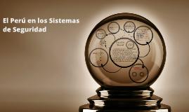 El Peru en los Sistemas de Seguridad
