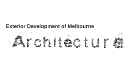 Exterior Character Development of Melbourne Architecture