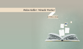 Helen Keller: Miracle Worker