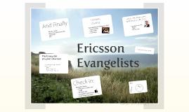 The Ericsson Evangelists