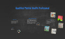 Qualified Mental Health Profesional