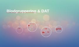Blodgruppering & DAT