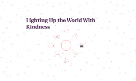 Lighting Up the World With Kindness 3-5
