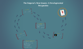 The Emperor's New Groove: A Developmental Perspective