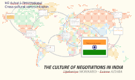 THE CULTURE OF NEGOTIATIONS IN INDIA