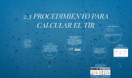 Copy of 2.3 PROCEDIMIENTO PARA CALCULAR EL TIR