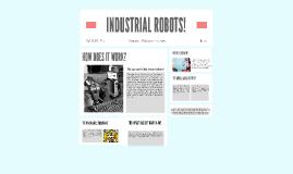 INDUSTRIAL ROBOTS!