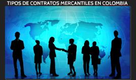 TIPOS DE CONTRATOS MERCANTILES EN COLOMBIA