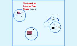 Chap 3:  The American Colonies Take Shape