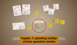 Chapter 7: painting multiple choice review