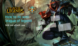 How to do well league of legend