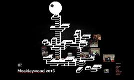 Moakleywood 2016