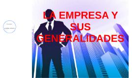 LA EMPRESA Y SUS GENERALIDADES