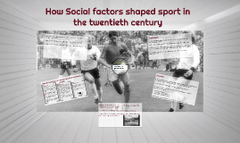 MWR - Friday - How Social factors shaped sport in the twentieth century