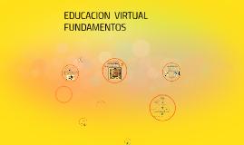 EDUCACION  VIRTUAL  FUNDAMENTOS