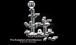 The Evolution of Architecture