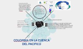 COLOMBIA EN LA CUENCA DEL PACIFICO