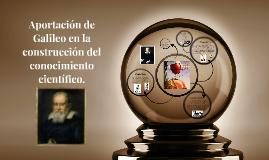 Copy of Aportación de Galileo en la construccion del conocimiento ci