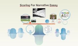 Scoring For Narrative Essay