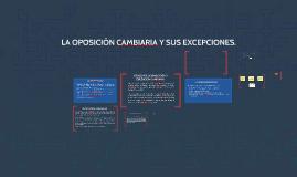 LA OPOCISION CAMBIARIA.