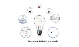 Copy of INTERRUPTOR ACTIVADO POR SONIDO