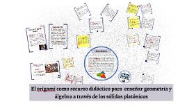 Copy of Copy of El origami como recurso didáctico para  enseñar geometría y