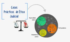 CASOS PRACTICOS DE ETICA JUDICIAL