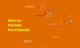 Arte no Período Pré-Colonial