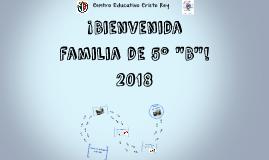 "Copy of Copy of Bienvenida familia de 5º ""B"""