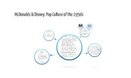 McDonalds & Disney: Pop Culture of the 1950's