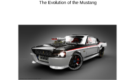 The Evolution of the Mustang