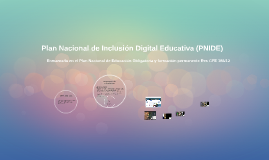 Plan Nacional de Inclusión Digital Educativa (PNIDE)