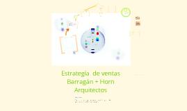 Estrategia para Barragán + Horn