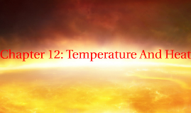 Chapter 12: Temperature And Heat