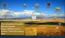 Copy of The Formation of Kazakh Khanate.Kazakh khans.Abilhayir, Kere
