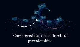 Copy of Características de la literatura precolombina