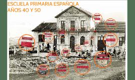ESCUELA PRIMARIAESPAÑOLA AÑOS 50 Y 60