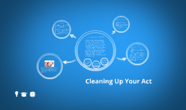 Cleaning Up Your Act