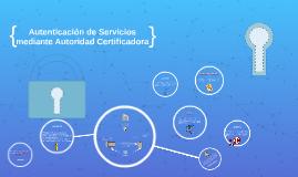 Autenticación de Servicios mediante Autoridad Certificadora