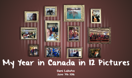 My Year in Canada