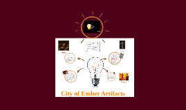 Copy of City of Ember Artifacts