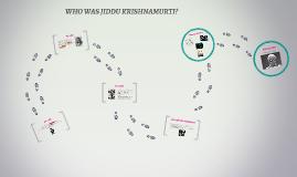WHO WAS JIDDU KRISHNAMURTI?
