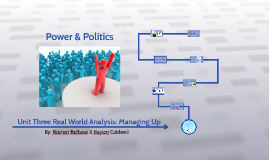 Unit Three Real World Analysis: Managing Up