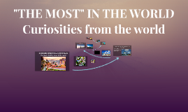 """""""THE MOST"""" IN THE WORLD"""